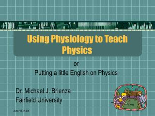 Using Physiology to Teach Physics