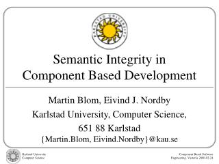 Semantic Integrity in  Component Based Development