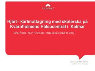 Hjärt– kärlmottagning med sköterska på Kvarnholmens Hälsocentral i  Kalmar
