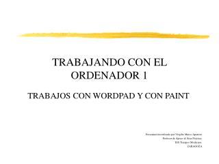 TRABAJANDO CON EL ORDENADOR 1
