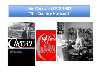 John Cheever (1912-1982) �The Country Husband�