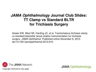 JAMA Ophthalmology  Journal Club Slides: TT Clamp vs Standard BLTR  for Trichiasis Surgery