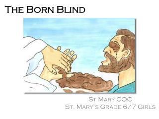 The Born Blind