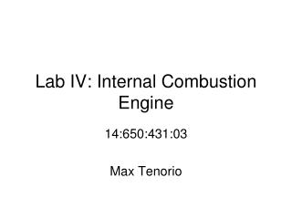 Lab IV: Internal Combustion Engine
