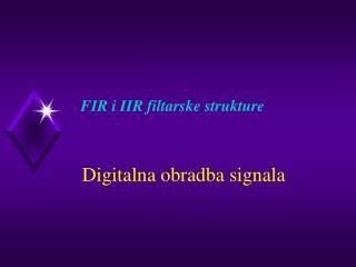 FIR i IIR filtarske strukture