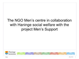 The NGO Men's centre in collaboration with Haninge social welfare with the project Men's Support