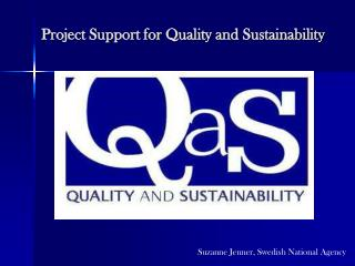 Project Support for Quality and Sustainability