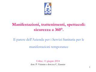 Udine, 11 giugno 2014 dott. P. Visintin e dott.ssa C. Zannier