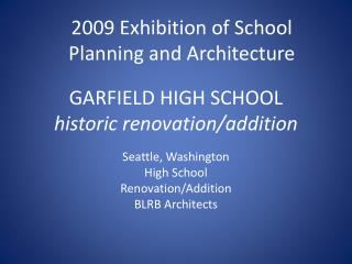 GARFIELD HIGH SCHOOL historic renovation/addition