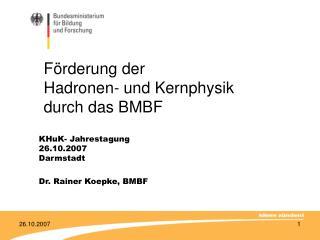 Förderung der  Hadronen- und Kernphysik durch das BMBF