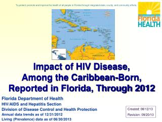 Impact of HIV Disease, Among the Caribbean-Born, Reported in Florida, Through 2012