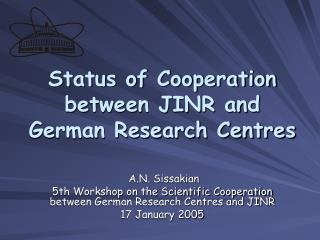 Status of Cooperation  between JINR and  German Research Centres