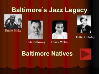 Baltimore�s Jazz Legacy