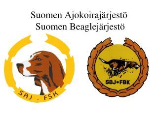 Suomen Ajokoiraj�rjest�  Suomen Beaglej�rjest�
