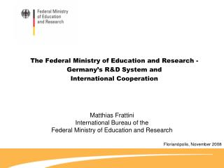 The Federal Ministry of Education and Research - Germany�s R&D System and