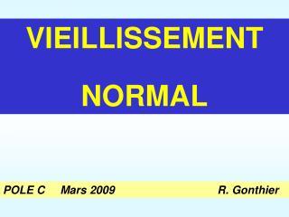 POLE C     Mars 2009                                 R. Gonthier