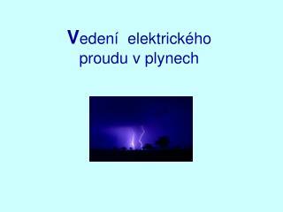 V edení  elektrického  proudu v plynech