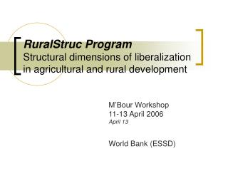 RuralStruc Program Structural dimensions of liberalization in agricultural and rural development