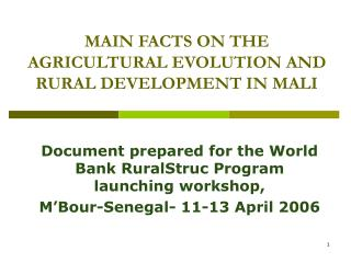 MAIN FACTS ON THE AGRICULTURAL EVOLUTION AND RURAL DEVELOPMENT IN MALI