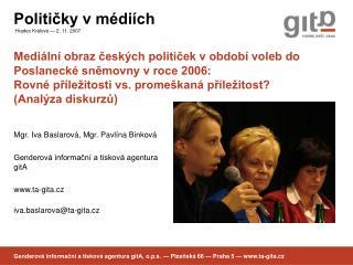 Mgr. Iva Baslarová, Mgr. Pavlína Binková Genderová informační a tisková agentura gitA