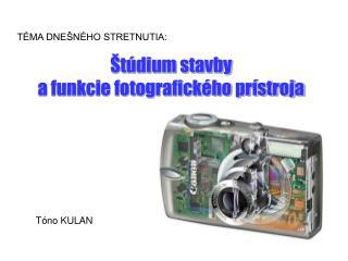 Štúdium stavby a funkcie fotografického prístroja