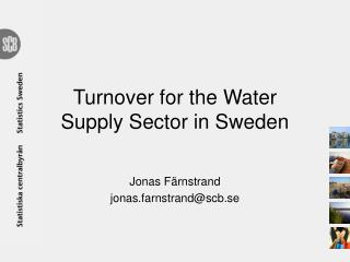 Turnover for the Water Supply Sector in Sweden