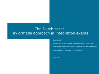 The Dutch case:  Taylormade approach in integration exams