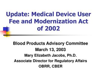 Update: Medical Device User   Fee and Modernization Act  of 2002