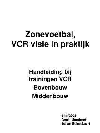 Zonevoetbal, VCR visie in praktijk