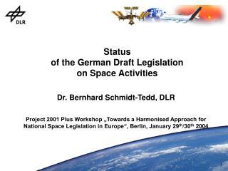 Status  of the German Draft Legislation  on Space Activities