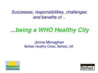 Belfast Healthy Cities:  Successes & Challenges
