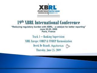 Track 1 – Banking Supervision XBRL Europe: COREP & FINREP Harmonization