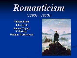 Romanticism (1790s – 1850s)