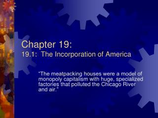 Chapter 19:   19.1:  The Incorporation of America
