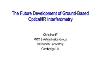 The Future Development of Ground-Based Optical/IR Interferometry