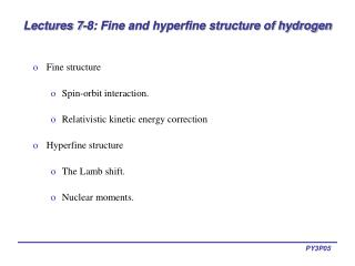 Lectures 7-8: Fine and hyperfine structure of hydrogen