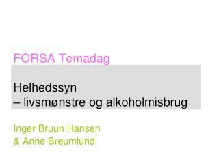 FORSA Temadag Helhedssyn  � livsm�nstre og alkoholmisbrug