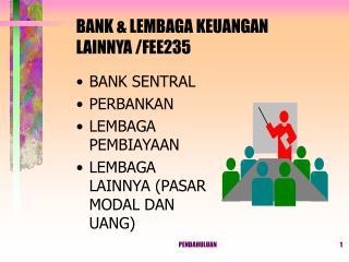 BANK & LEMBAGA KEUANGAN LAINNYA /FEE235