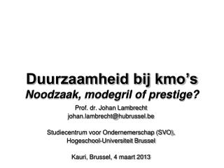 Duurzaamheid bij kmo's Noodzaak, modegril of prestige?