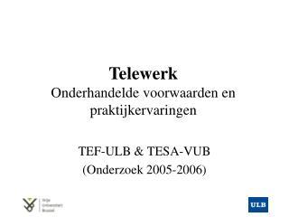 Telewerk Onderhandelde voorwaarden en praktijkervaringen