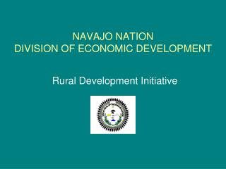 NAVAJO NATION  DIVISION OF ECONOMIC DEVELOPMENT