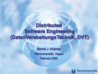 Distributed  Software Engineering (DatenVerabeitungsTechnik, DVT)