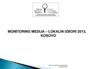 MONITORING MEDIJA – LOKALNI IZBORI 2013, KOSOVO