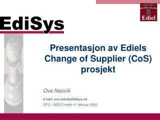 Presentasjon av Ediels  Change of Supplier (CoS)  prosjekt