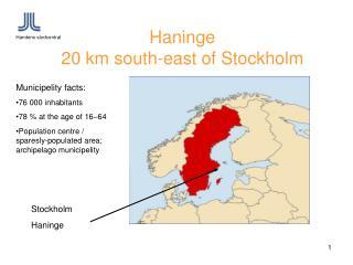 Haninge 20 km south-east of Stockholm