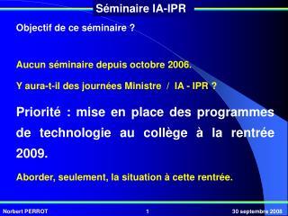 Objectif de ce séminaire ? Aucun séminaire depuis octobre 2006.