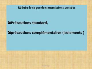 Réduire le risque de transmissions croisées  Précautions standard,