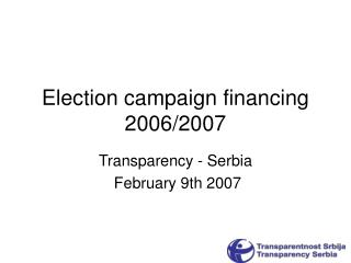 Election campaign financing 2006/2007