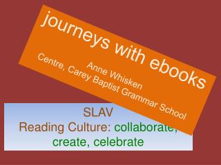 SLAV Reading Culture:  collaborate, create, celebrate