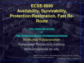 ECSE-6660 Availability, Survivability, Protection/Restoration, Fast Re-Route